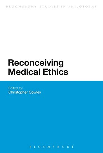 9781472526144: Reconceiving Medical Ethics (Bloomsbury Studies in Philosophy)