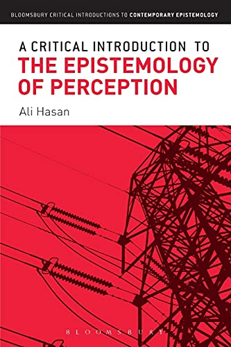 9781472526595: A Critical Introduction to the Epistemology of Perception (Bloomsbury Critical Introductions to Contemporary Epistemology)