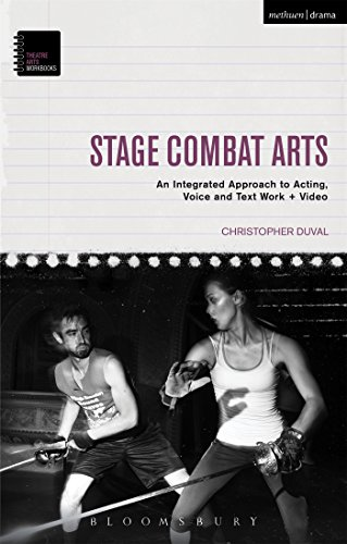 9781472526656: Stage Combat Arts: An Integrated Approach to Acting, Voice and Text Work + Video (Theatre Arts Workbooks)