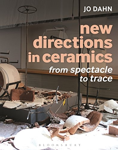 9781472526717: New Directions in Ceramics: From Spectacle to Trace