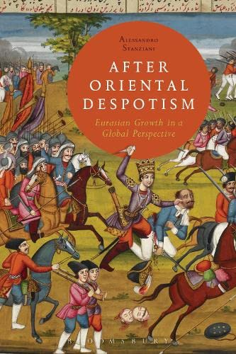 9781472526786: After Oriental Despotism: Eurasian Growth in a Global Perspective