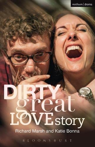 9781472528667: Dirty Great Love Story (Modern Plays)