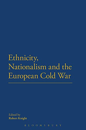 9781472529312: Ethnicity, Nationalism and the European Cold War
