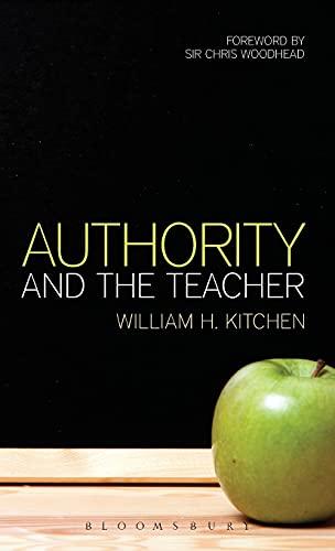 9781472529848: Authority and the Teacher