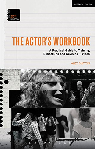 9781472530042: The Actor's Workbook: A Practical Guide to Training, Rehearsing and Devising + Video (Theatre Arts Workbooks)