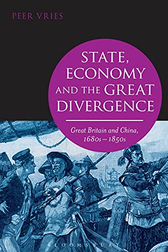 9781472530226: State, Economy and the Great Divergence: Great Britain and China, 1680s-1850s