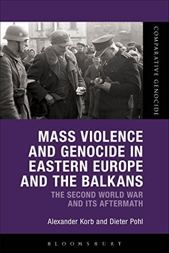 9781472530394: Mass Violence and Genocide in Eastern Europe and the Balkans: The Second World War and its Aftermath (Comparative Genocide)