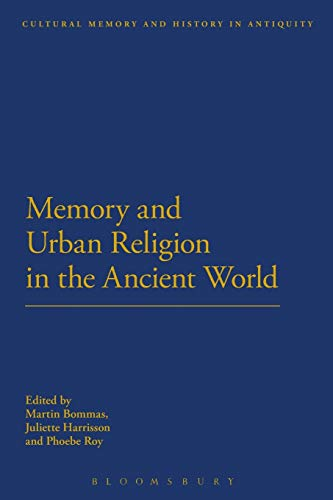 9781472530530: Memory and Urban Religion in the Ancient World (Cultural Memory and History in Antiquity)