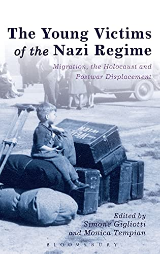 9781472530752: The Young Victims of the Nazi Regime: Migration, the Holocaust and Postwar Displacement
