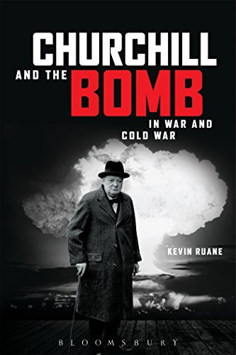 9781472530806: Churchill and the Bomb in War and Cold War