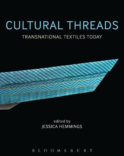 9781472530936: Cultural Threads: Transnational Textiles Today