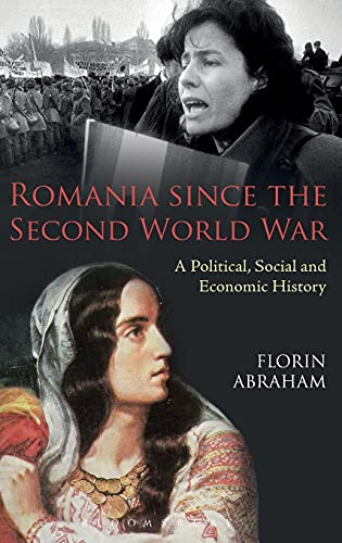 9781472532183: Romania since the Second World War: A Political, Social and Economic History