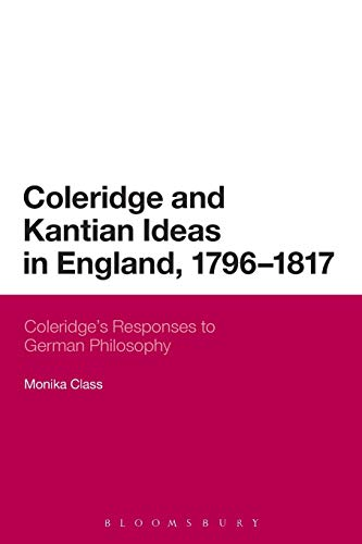 9781472532398: Coleridge and Kantian Ideas in England, 1796-1817: Coleridge's Responses to German Philosophy (Continuum Literary Studies)