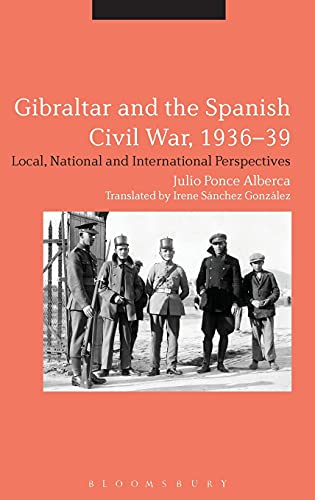 9781472533128: Gibraltar and the Spanish Civil War, 1936-39