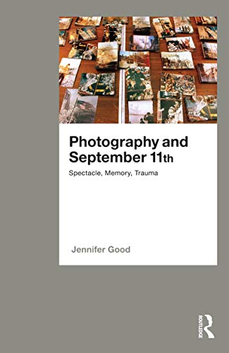 9781472533319: Photography and September 11th: Spectacle, Memory, Trauma