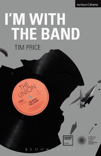 I'm with the Band (Modern Plays): Price, Tim