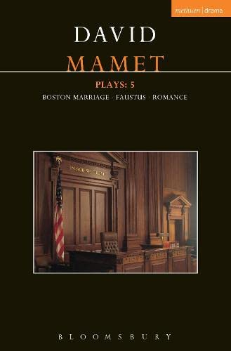 9781472533722: Mamet Plays: 5: Boston Marriage; Dr Faustus; Romance (Contemporary Dramatists)