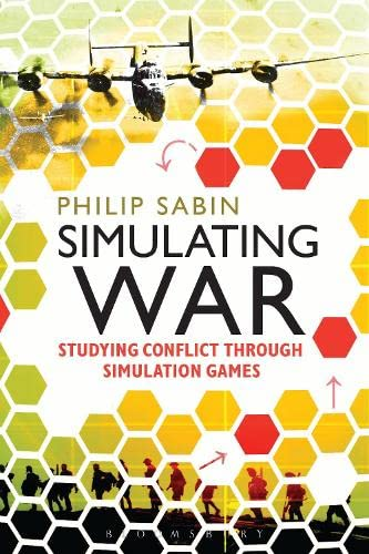 9781472533913: Simulating War: Studying Conflict through Simulation Games
