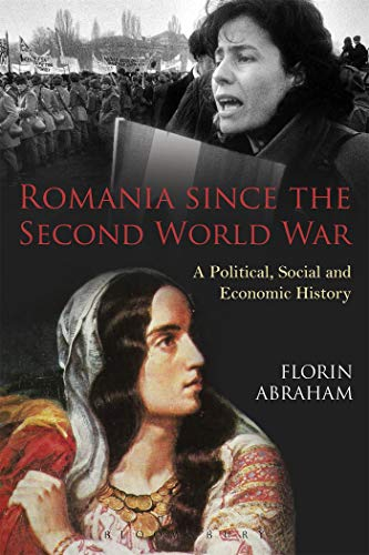 9781472534187: Romania since the Second World War: A Political, Social and Economic History