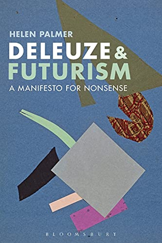 9781472534286: Deleuze and Futurism: A Manifesto for Nonsense