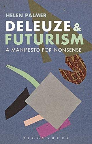 9781472534286: Deleuze and Futurism: A Manifesto for Nonsense