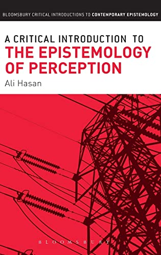 9781472534958: A Critical Introduction to the Epistemology of Perception (Bloomsbury Critical Introductions to Contemporary Epistemology)