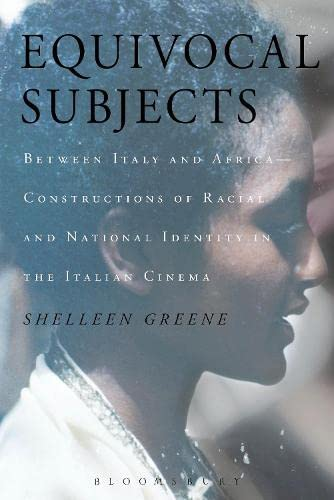 9781472535214: Equivocal Subjects: Between Italy and Africa -- Constructions of Racial and National Identity in the Italian Cinema