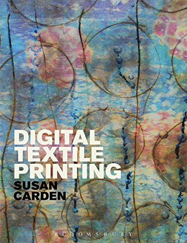9781472535672: Digital Textile Printing (Textiles That Changed the World)