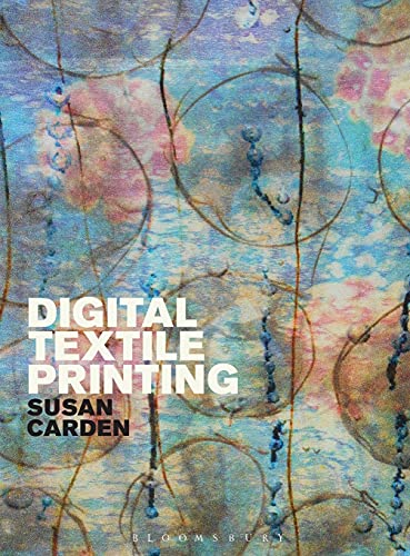 9781472535689: Digital Textile Printing (Textiles That Changed the World)
