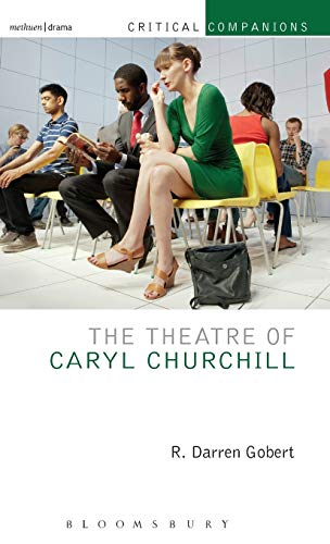 9781472538840: The Theatre of Caryl Churchill (Critical Companions)