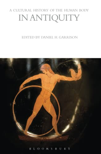 9781472554628: A Cultural History of the Human Body in Antiquity (The Cultural Histories Series)