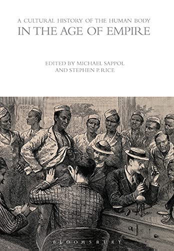 9781472554666: A Cultural History of the Human Body in the Age of Empire (The Cultural Histories Series)