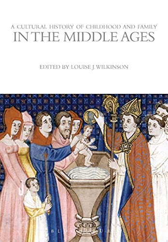 9781472554758: A Cultural History of Childhood and Family in the Middle Ages (The Cultural Histories Series)