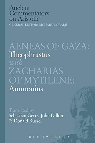9781472558015: Aeneas of Gaza: Theophrastus with Zacharias of Mytilene: Ammonius (Ancient Commentators on Aristotle)