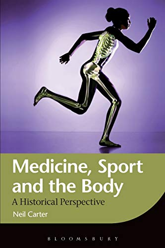 9781472558541: Medicine, Sport and the Body: A Historical Perspective