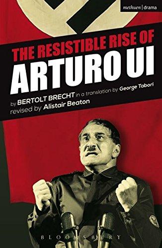 The Resistible Rise of Arturo Ui (Modern Plays): Brecht, Bertolt