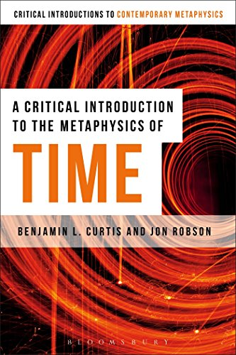 A Critical Introduction to the Metaphysics of Time (Bloomsbury Critical Introductions to ...