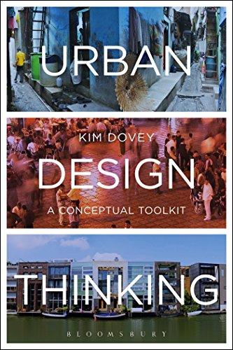 Urban Design Thinking: A Conceptual Toolkit: Kim Dovey