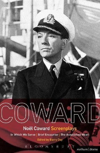 9781472568090: Noël Coward Screenplays: In Which We Serve, Brief Encounter, The Astonished Heart