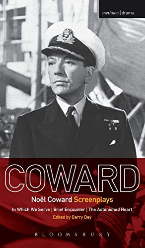 9781472568243: Noël Coward Screenplays: In Which We Serve, Brief Encounter, The Astonished Heart