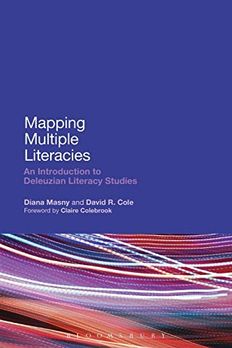 9781472569141: Mapping Multiple Literacies: An Introduction to Deleuzian Literacy Studies