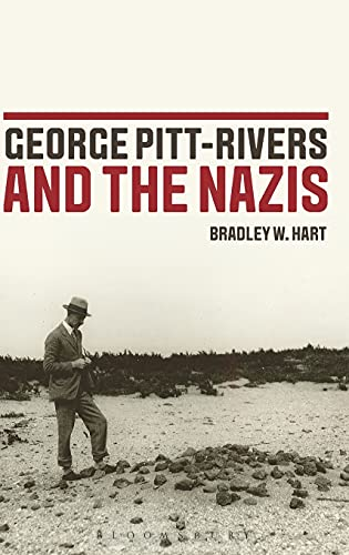 George Pitt-Rivers and the Nazis: Hart, Bradley W.