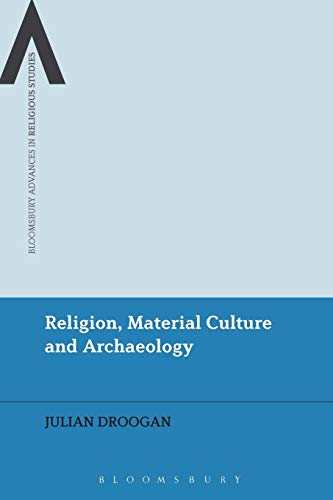 9781472570871: Religion, Material Culture and Archaeology (Bloomsbury Advances in Religious Studies)