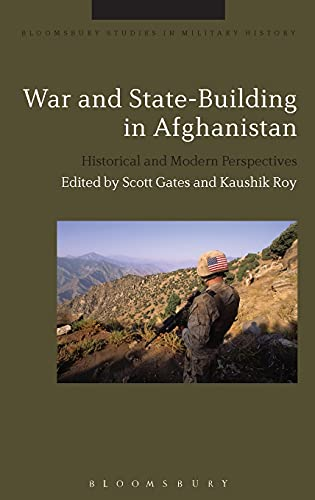 War and State-Building in Afghanistan: Historical and Modern Perspectives (Bloomsbury Studies in ...