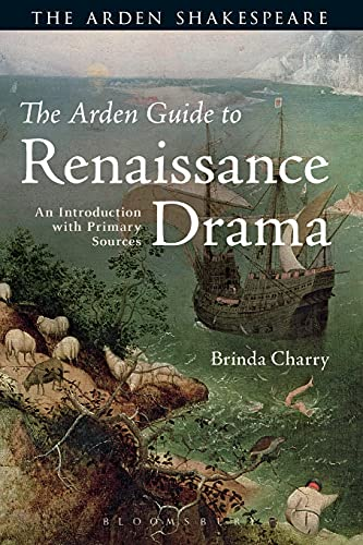 9781472572240: The Arden Guide to Renaissance Drama: An Introduction with Primary Sources (Arden Shakespeare)