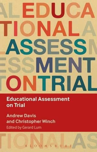 9781472572295: Educational Assessment on Trial