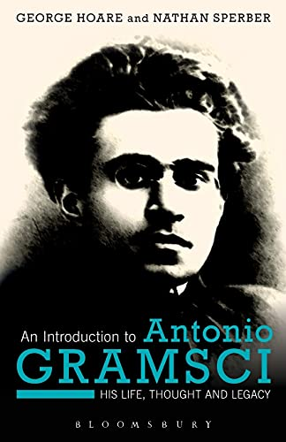 9781472572769: An Introduction to Antonio Gramsci: His Life, Thought and Legacy
