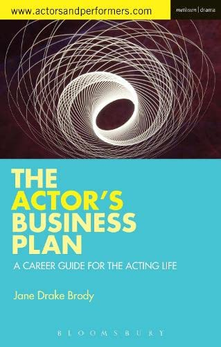 9781472573698: The Actor's Business Plan: A Career Guide for the Acting Life (Performance Books)