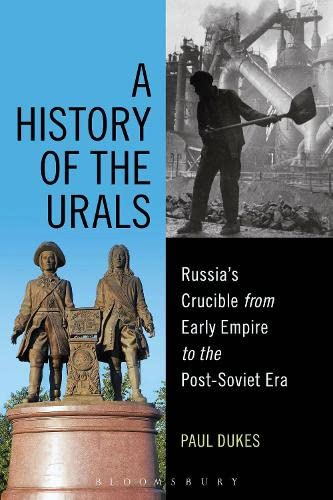 9781472573773: A History of the Urals: Russia's Crucible from Early Empire to the Post-Soviet Era