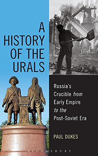 9781472573780: A History of the Urals: Russia's Crucible from Early Empire to the Post-Soviet Era